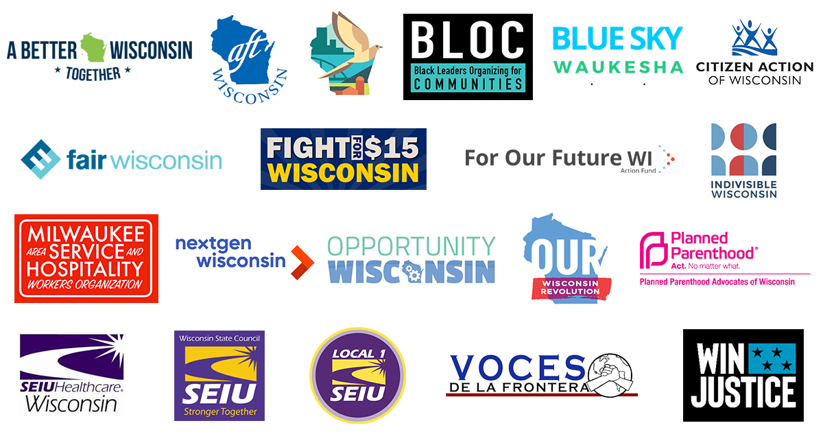 logos of organizations including BLOC, SEIU Healthcare Wisconsin, Opportunity Wisconsin, Progress North, All In Wisconsin, A Better Wisconsin Together, Fight for $15 Wisconsin, SEIU Wisconsin State Council, Citizen Action of Wisconsin, For Our Future Wisconsin, Working Families Party, Indivisible Wisconsin, AFT-Wisconsin, Planned Parenthood Advocates of Wisconsin, Fair Wisconsin, Wisconsin Muslim Civic Alliance, Blue Sky Waukesha, Our Wisconsin Revolution, SEIU Local 1, Milwaukee Area Service and Hospitality Workers, WIN Justice, NextGen Wisconsin, Voces De La Frontera